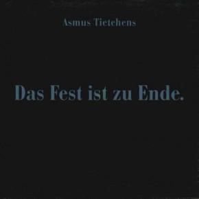 Asmus Tietchens - Das Fest ist zu Ende. Aus.